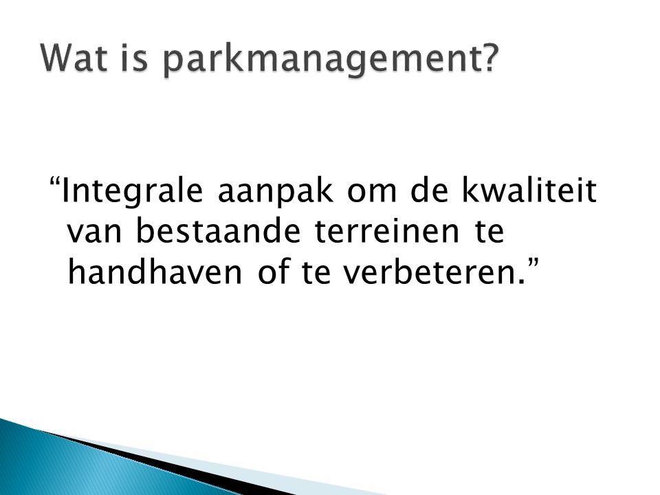 Integrale aanpak om de kwaliteit van bestaande terreinen te handhaven of te verbeteren.
