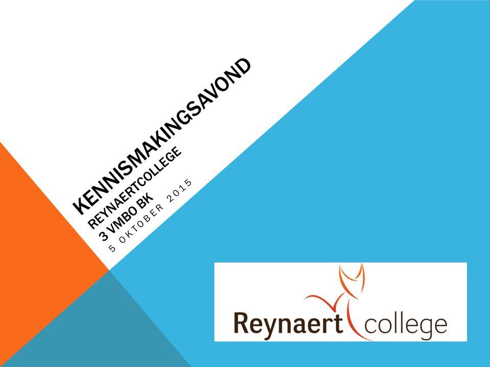 KENNISMAKINGSAVOND REYNAERTCOLLEGE 3 VMBO BK 5 OKTOBER 2015