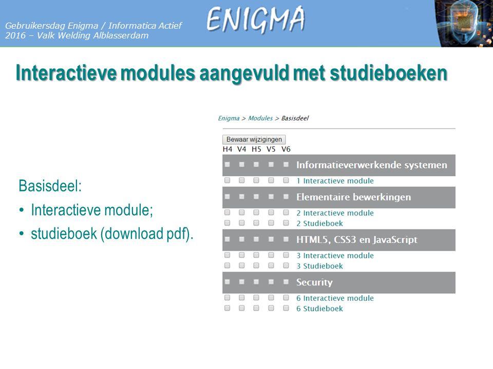 7 Databases Gebruikersdag Enigma / Informatica Actief 2016 – Valk Welding Alblasserdam Interactieve modules aangevuld met studieboeken Basisdeel: Interactieve module; studieboek (download pdf).