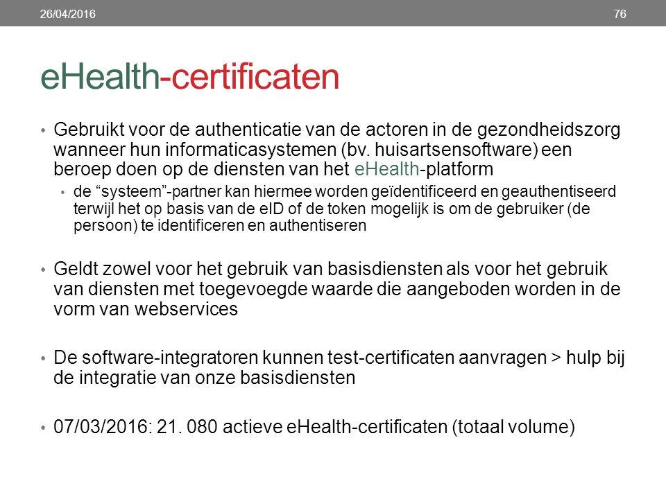 eHealth-certificaten Gebruikt voor de authenticatie van de actoren in de gezondheidszorg wanneer hun informaticasystemen (bv. huisartsensoftware) een