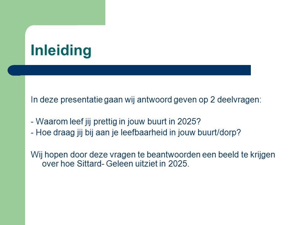 Inleiding In deze presentatie gaan wij antwoord geven op 2 deelvragen: - Waarom leef jij prettig in jouw buurt in 2025.