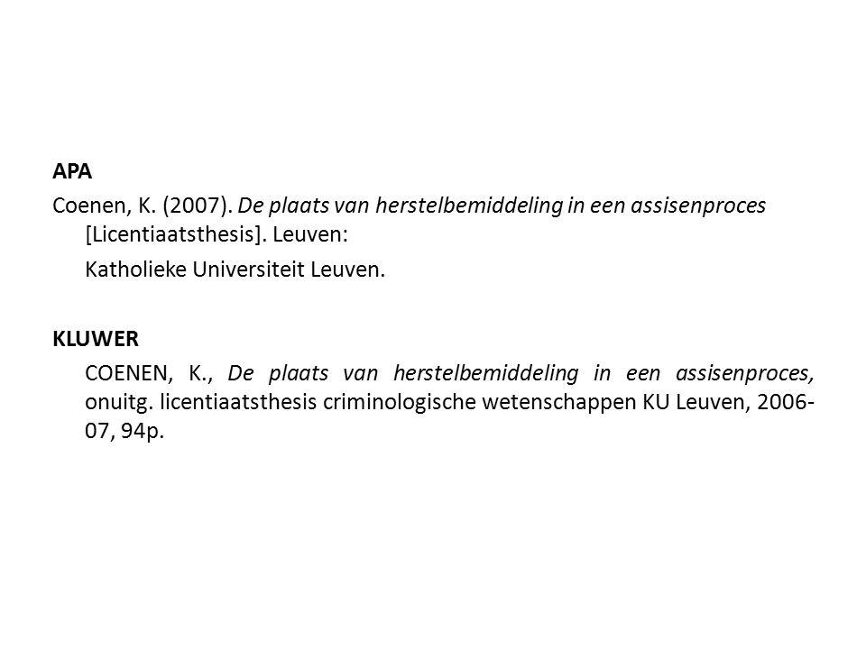 APA Coenen, K. (2007). De plaats van herstelbemiddeling in een assisenproces [Licentiaatsthesis].