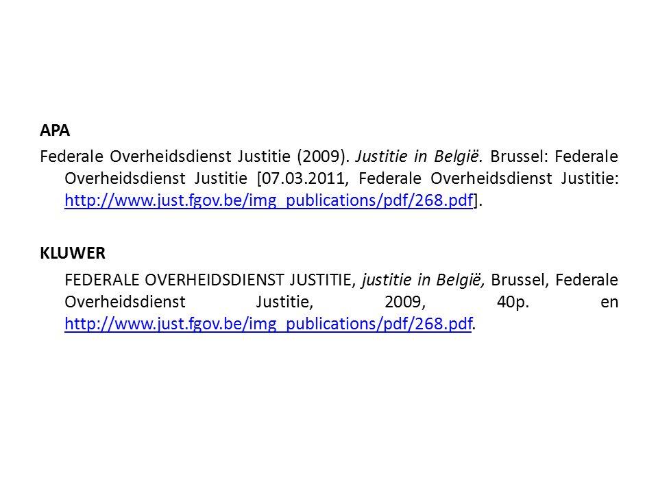 APA Federale Overheidsdienst Justitie (2009). Justitie in België.