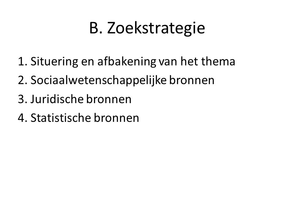 B. Zoekstrategie 1. Situering en afbakening van het thema 2.