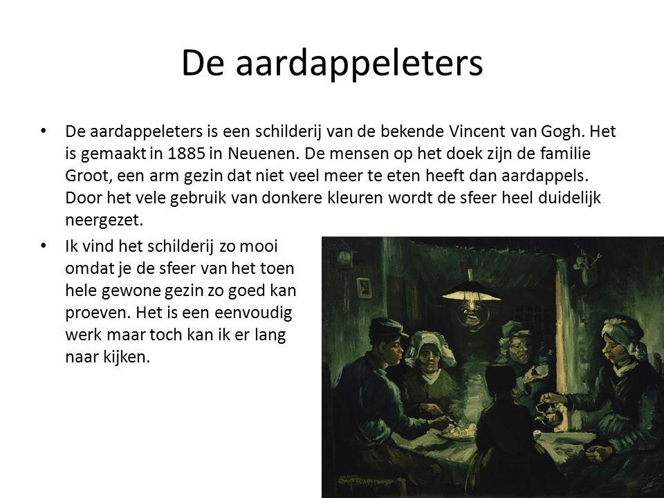 De aardappeleters De aardappeleters is een schilderij van de bekende Vincent van Gogh.