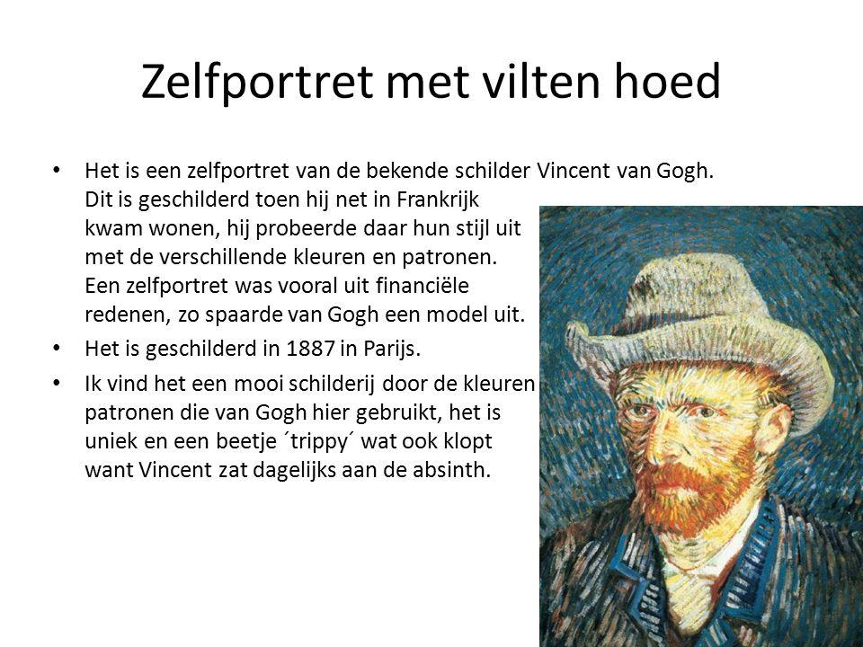 Zelfportret met vilten hoed Het is een zelfportret van de bekende schilder Vincent van Gogh.
