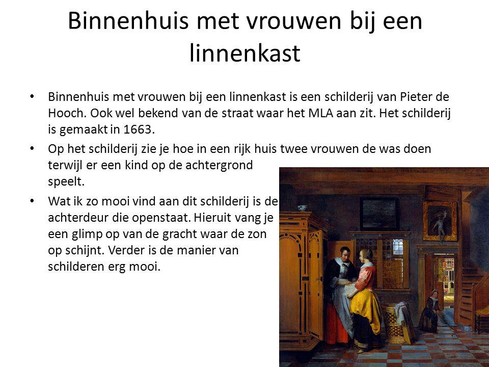 Binnenhuis met vrouwen bij een linnenkast Binnenhuis met vrouwen bij een linnenkast is een schilderij van Pieter de Hooch.