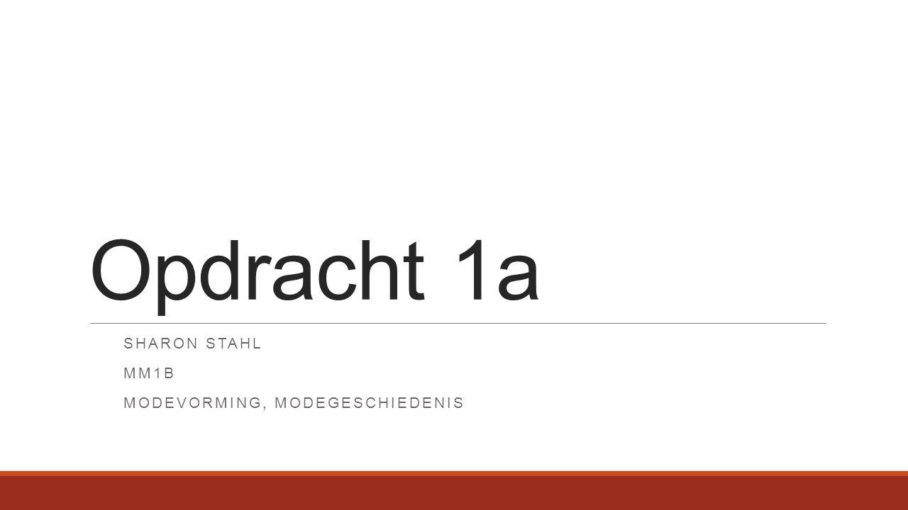 Opdracht 1a SHARON STAHL MM1B MODEVORMING, MODEGESCHIEDENIS