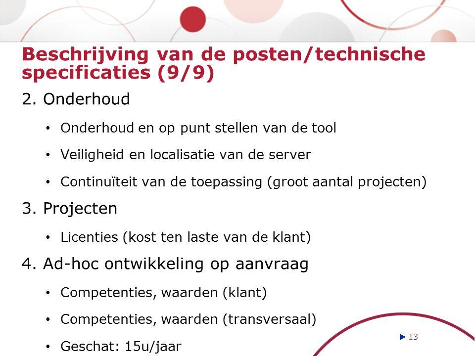 Beschrijving van de posten/technische specificaties (9/9) 2. Onderhoud Onderhoud en op punt stellen van de tool Veiligheid en localisatie van de serve