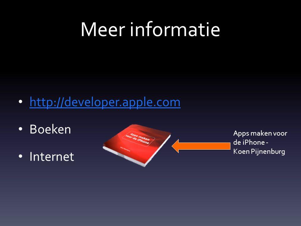 Meer informatie http://developer.apple.com Boeken Internet Apps maken voor de iPhone - Koen Pijnenburg