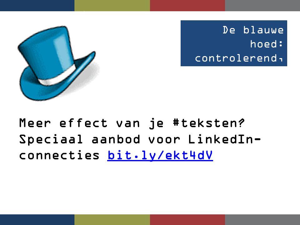 De blauwe hoed: controlerend, stappen, regels Meer effect van je #teksten? Speciaal aanbod voor LinkedIn- connecties bit.ly/ekt4dVbit.ly/ekt4dV