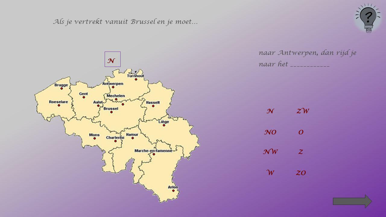 Als je vertrekt vanuit Brussel en je moet… naar Luik, dan rijd je naar het ____ _____ OZO NZW NOO NWZ W ZO