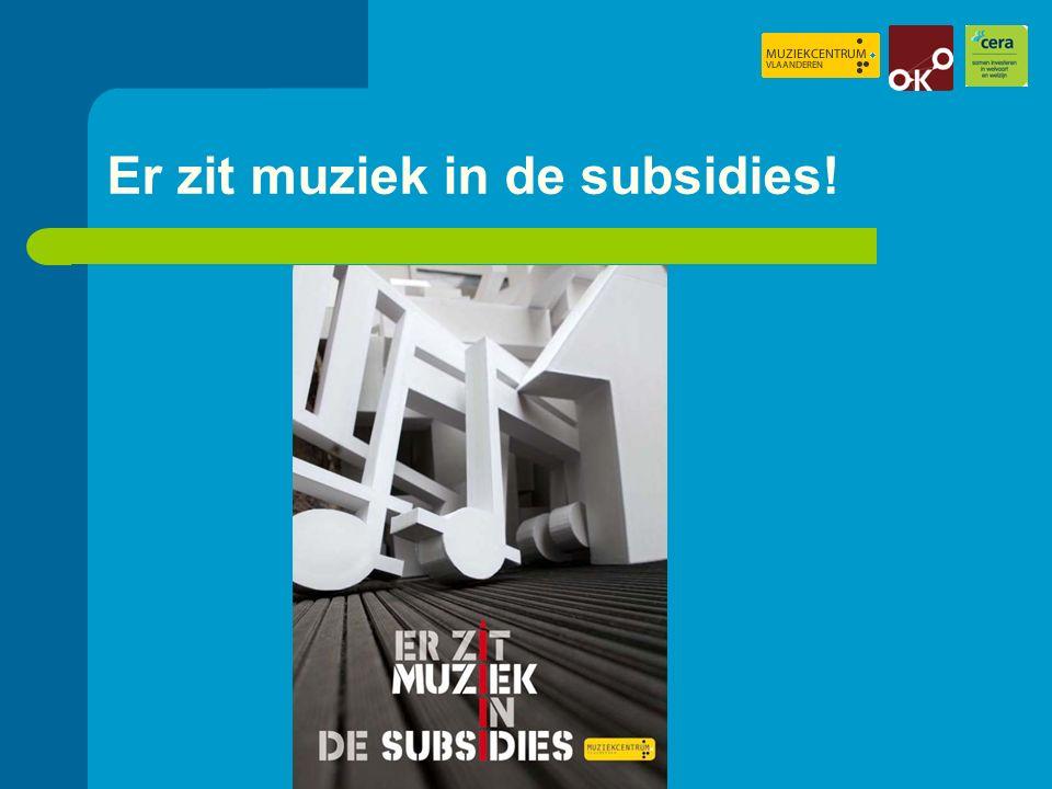 Er zit muziek in de subsidies!
