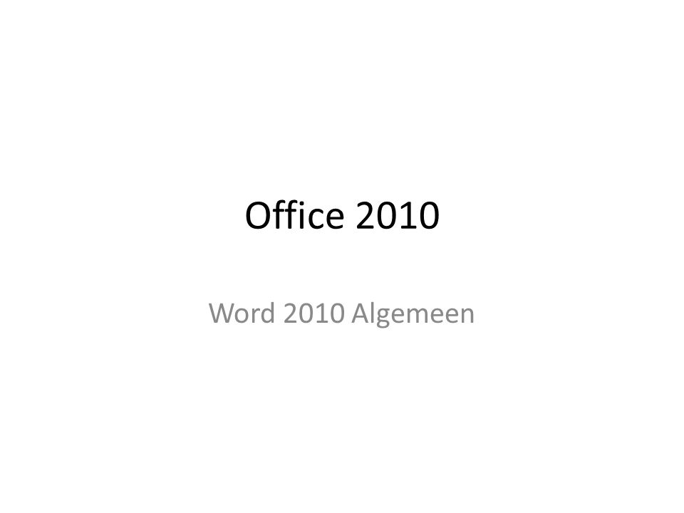 Office 2010 Word 2010 Algemeen