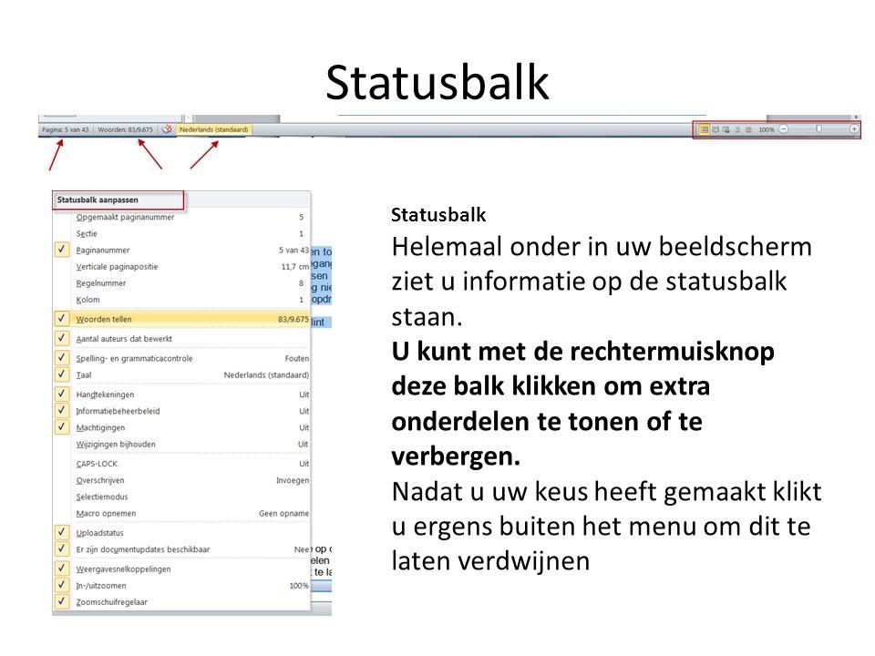 Statusbalk Statusbalk Helemaal onder in uw beeldscherm ziet u informatie op de statusbalk staan.