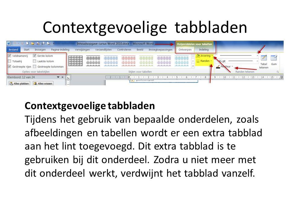 Contextgevoelige tabbladen Contextgevoelige tabbladen Tijdens het gebruik van bepaalde onderdelen, zoals afbeeldingen en tabellen wordt er een extra tabblad aan het lint toegevoegd.
