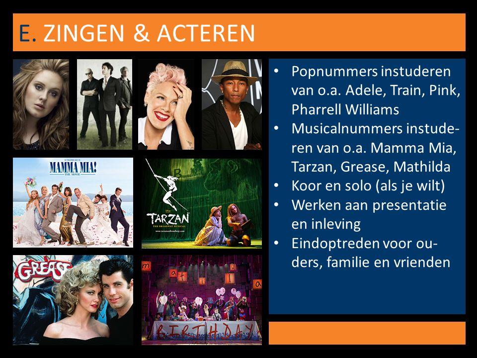 E. ZINGEN & ACTEREN Popnummers instuderen van o.a.