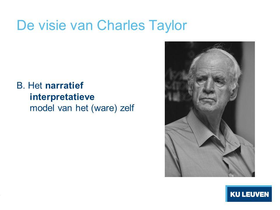 De visie van Charles Taylor B. Het narratief interpretatieve model van het (ware) zelf