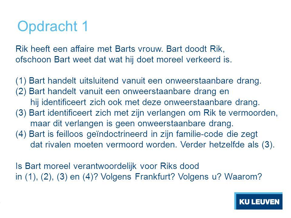 Opdracht 1 Rik heeft een affaire met Barts vrouw.
