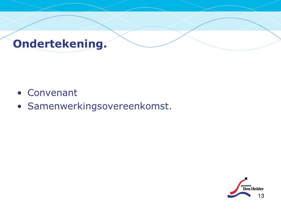 13 Ondertekening. Convenant Samenwerkingsovereenkomst.
