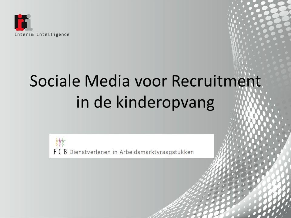 Bedenk….Sociale media zijn onderdeel van de totale wervingsmiddelenmix.