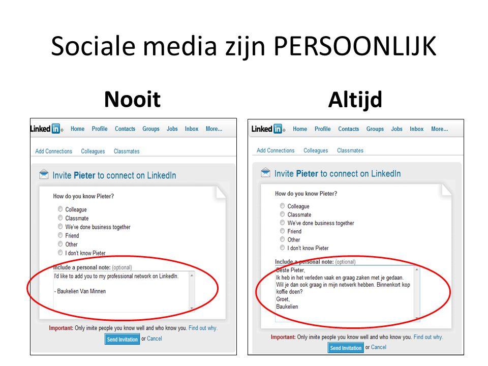 Sociale media zijn PERSOONLIJK Nooit Altijd