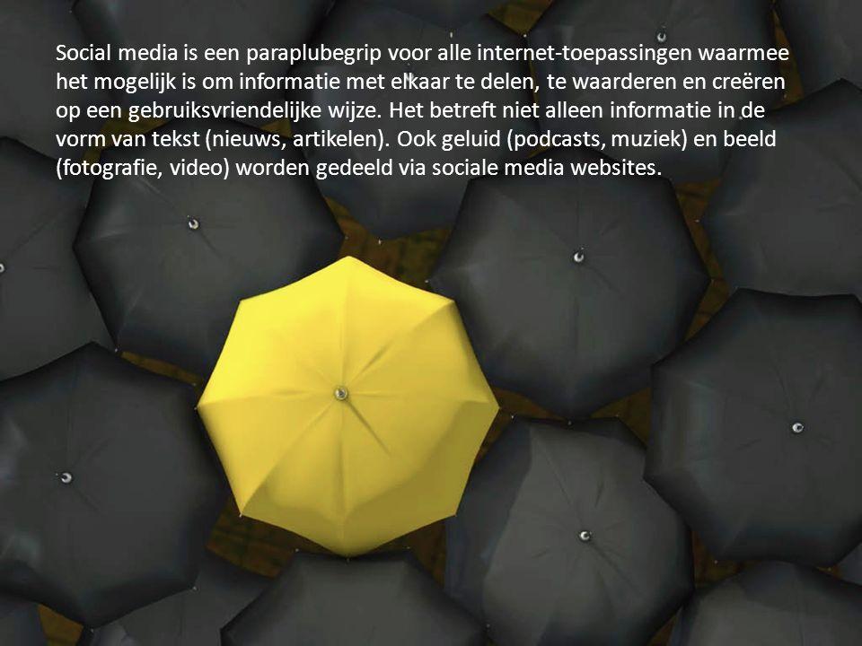 Social media is een paraplubegrip voor alle internet-toepassingen waarmee het mogelijk is om informatie met elkaar te delen, te waarderen en creëren o