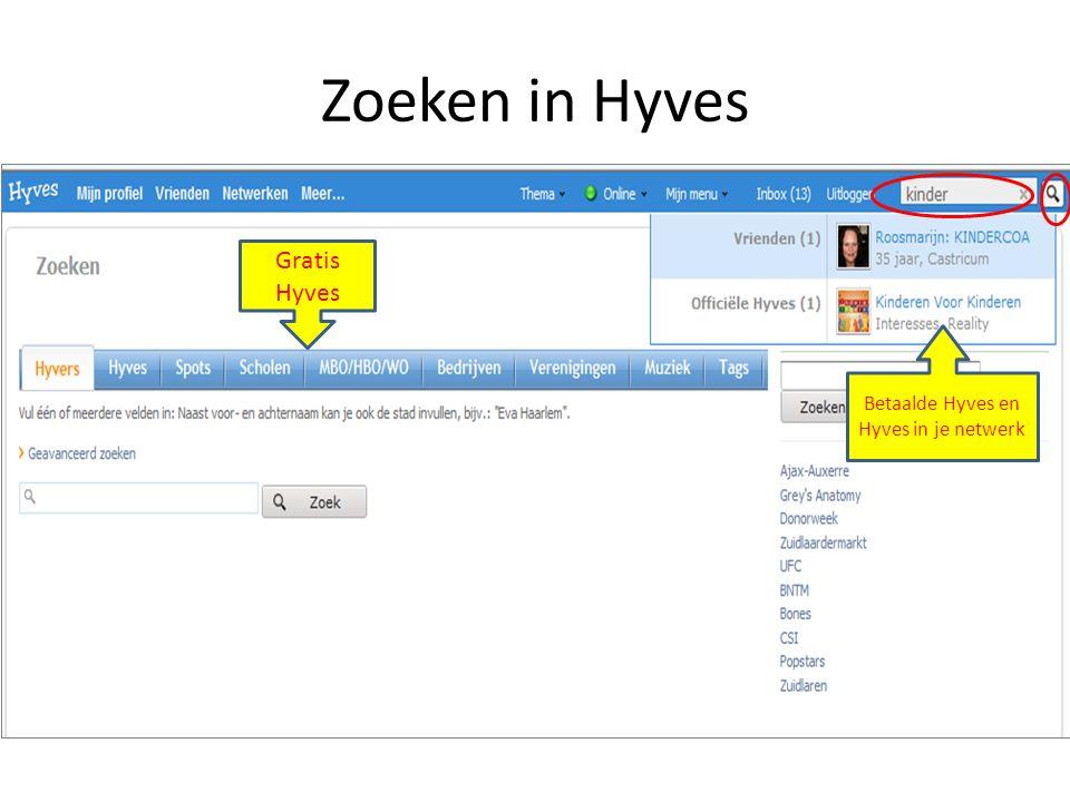 Zoeken in Hyves Betaalde Hyves en Hyves in je netwerk Gratis Hyves