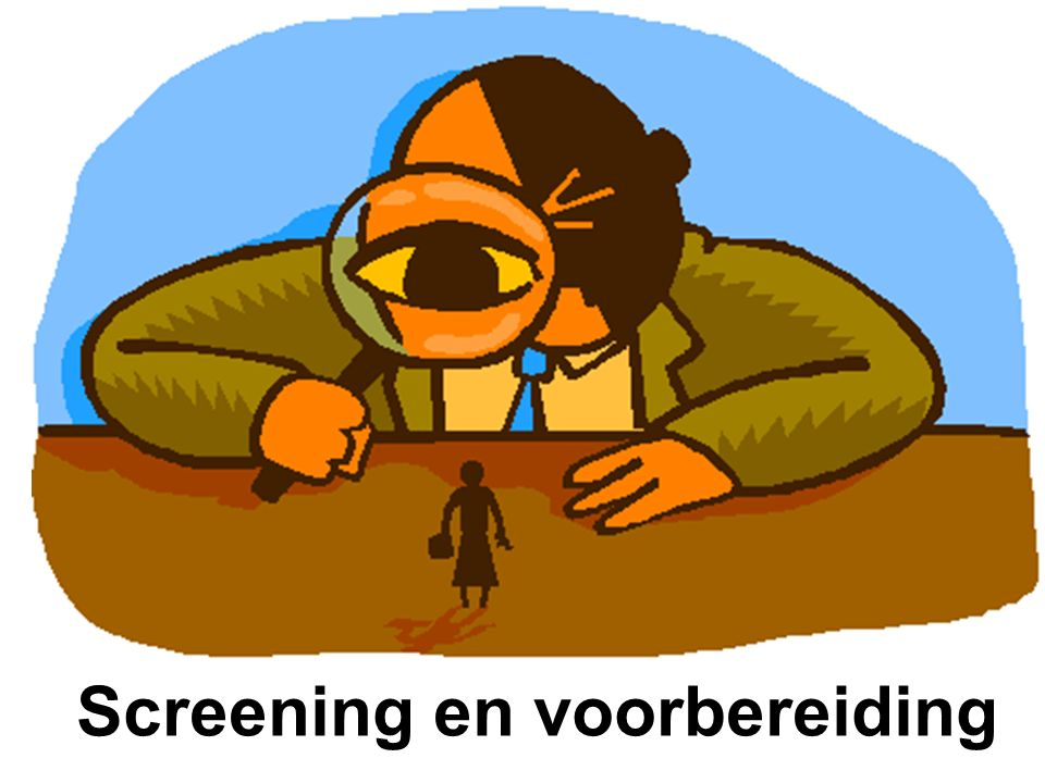 Screening en voorbereiding