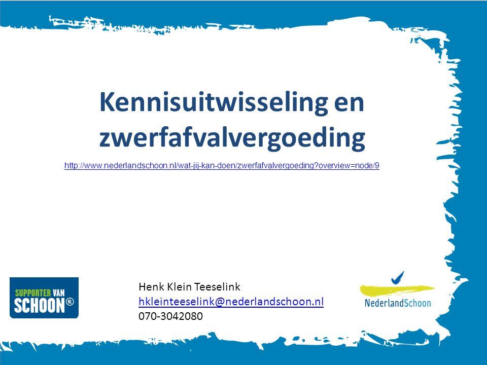 Kennisuitwisseling en zwerfafvalvergoeding http://www.nederlandschoon.nl/wat-jij-kan-doen/zwerfafvalvergoeding?overview=node/9 Henk Klein Teeselink hkleinteeselink@nederlandschoon.nl 070-3042080