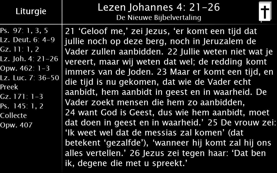 Ps.97: 1, 3, 5 Lz.Deut. 6: 4-9 Gz.11: 1, 2 Lz.Joh.