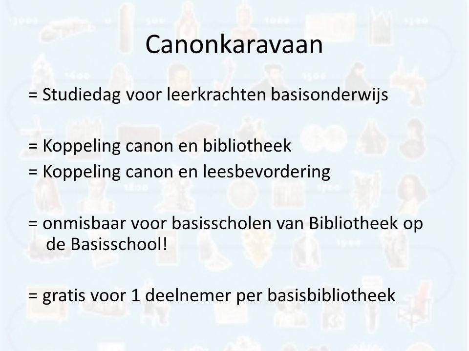 Canonkaravaan = Studiedag voor leerkrachten basisonderwijs = Koppeling canon en bibliotheek = Koppeling canon en leesbevordering = onmisbaar voor basisscholen van Bibliotheek op de Basisschool.