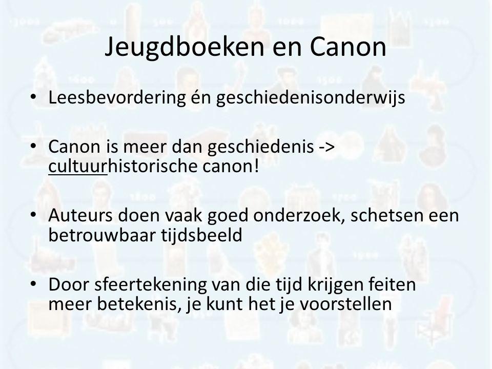 Jeugdboeken en Canon Leesbevordering én geschiedenisonderwijs Canon is meer dan geschiedenis -> cultuurhistorische canon.