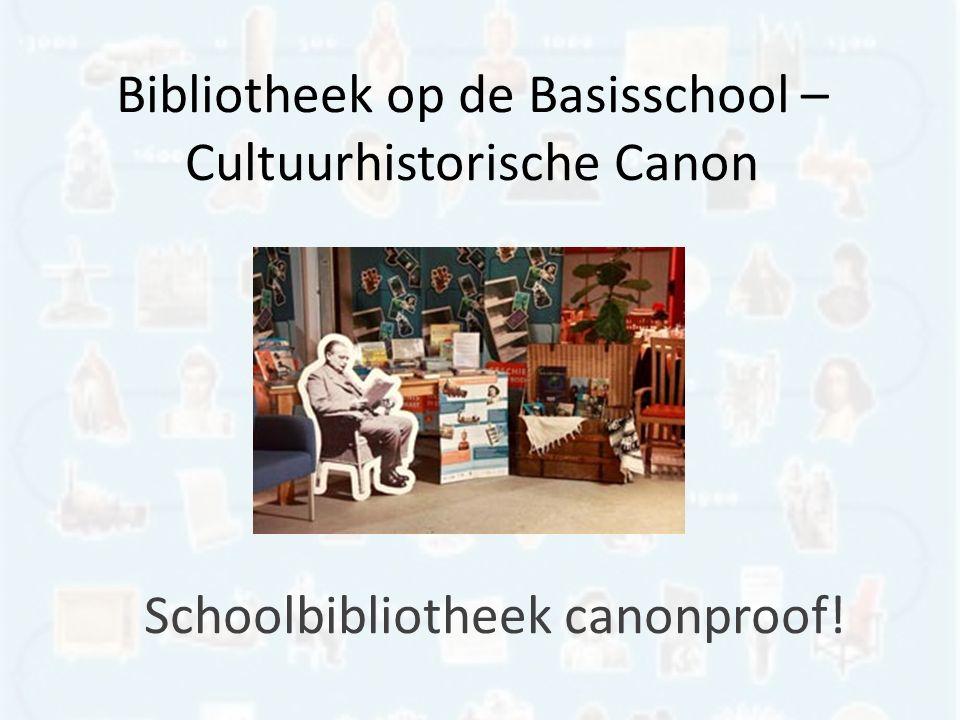 Bibliotheek op de Basisschool – Cultuurhistorische Canon Schoolbibliotheek canonproof!