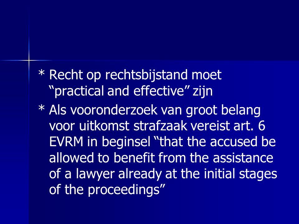 """*Recht op rechtsbijstand moet """"practical and effective"""" zijn *Als vooronderzoek van groot belang voor uitkomst strafzaak vereist art. 6 EVRM in begins"""