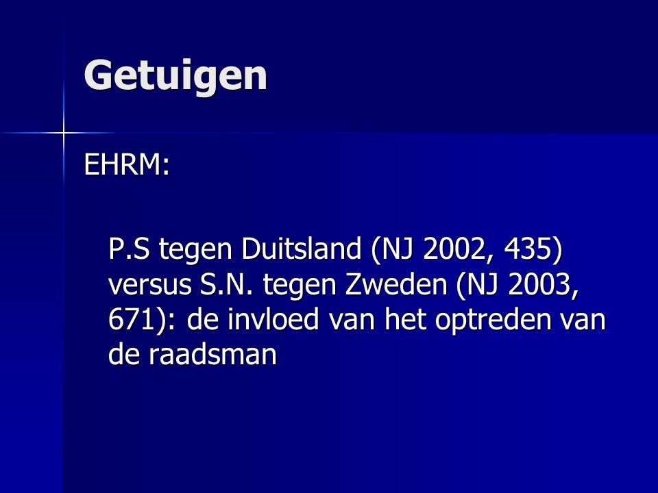 Getuigen EHRM: P.S tegen Duitsland (NJ 2002, 435) versus S.N. tegen Zweden (NJ 2003, 671): de invloed van het optreden van de raadsman