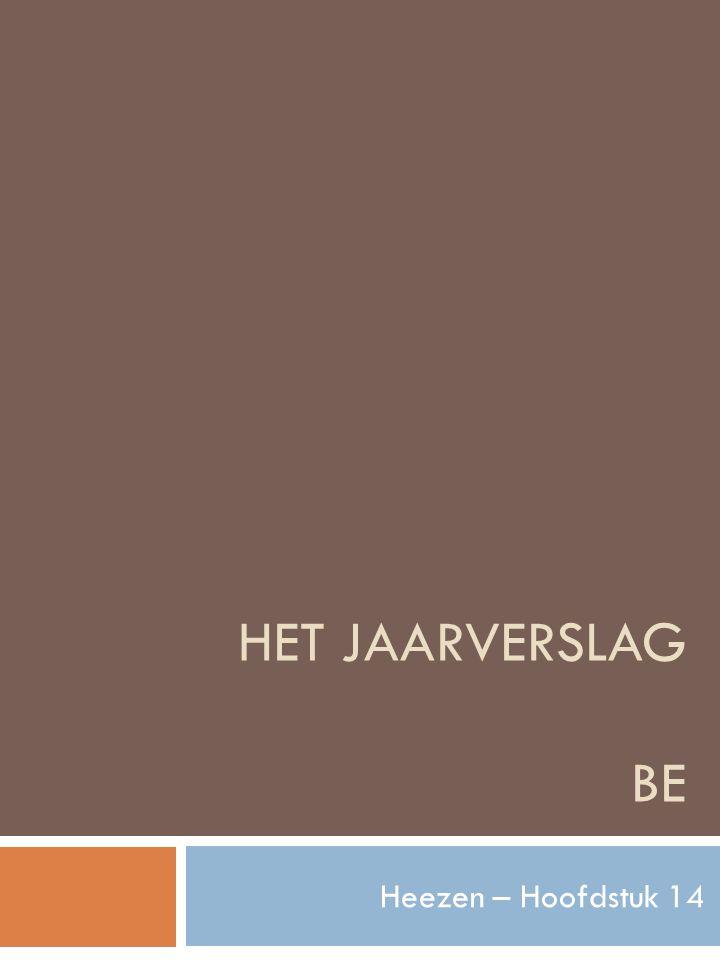 Onderdelen verslaggeving HAN - ILS - Ec - KPSW Het Jaarverslag - Bedrijfseconomische analyses Hoofdstuk 14 2 © 2013 Bedrijfseconomie besturen Organisaties, Noordhoff uitgevers BV.