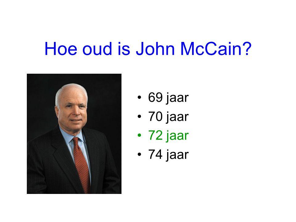 Hoe oud is John McCain? 69 jaar 70 jaar 72 jaar 74 jaar