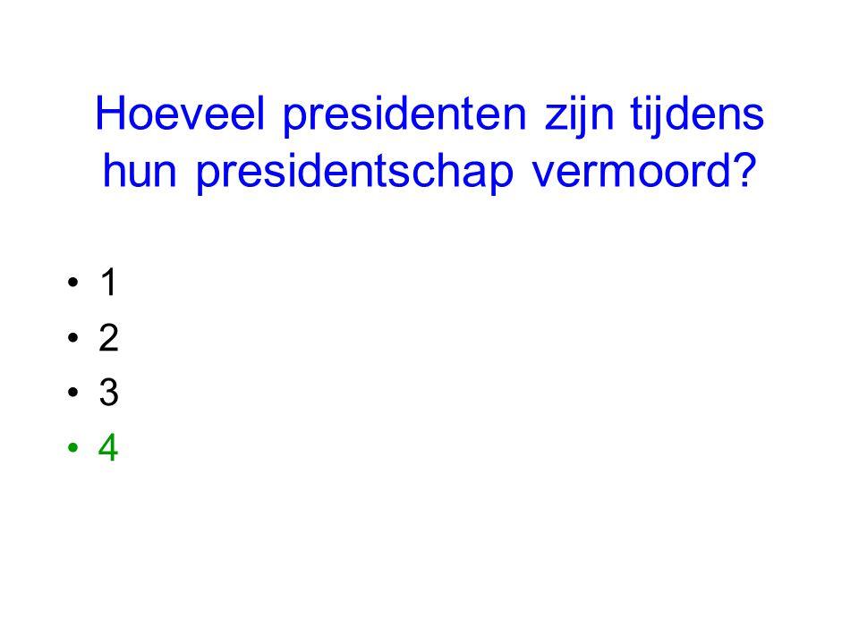 Hoeveel presidenten zijn tijdens hun presidentschap vermoord? 1 2 3 4