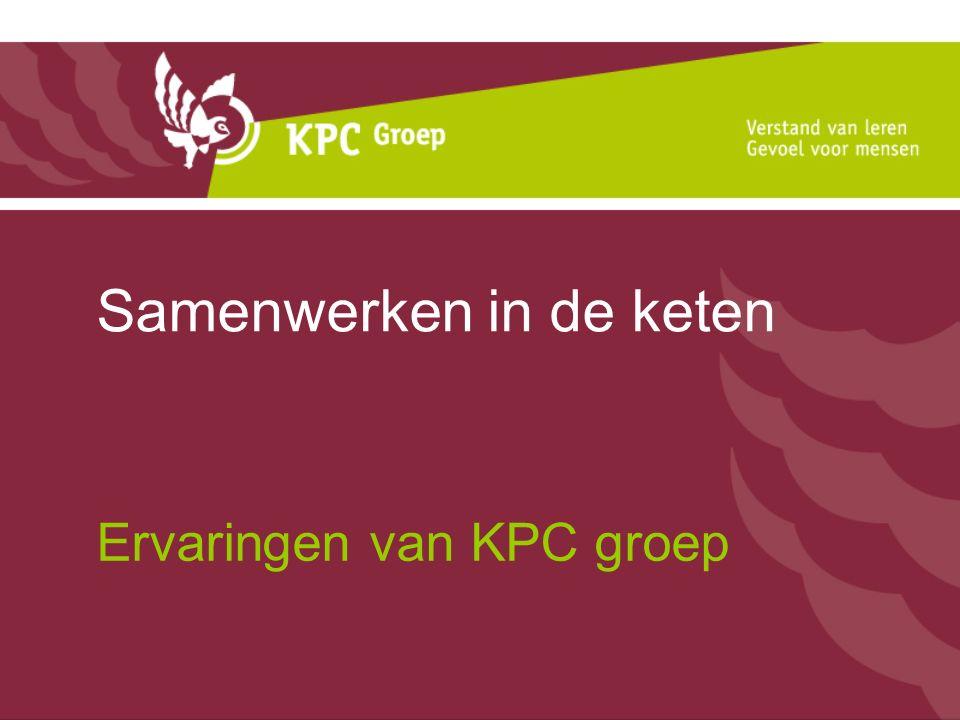 Samenwerken in de keten Ervaringen van KPC groep