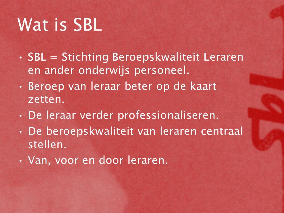 Wat is SBL SBL = Stichting Beroepskwaliteit Leraren en ander onderwijs personeel. Beroep van leraar beter op de kaart zetten. De leraar verder profess