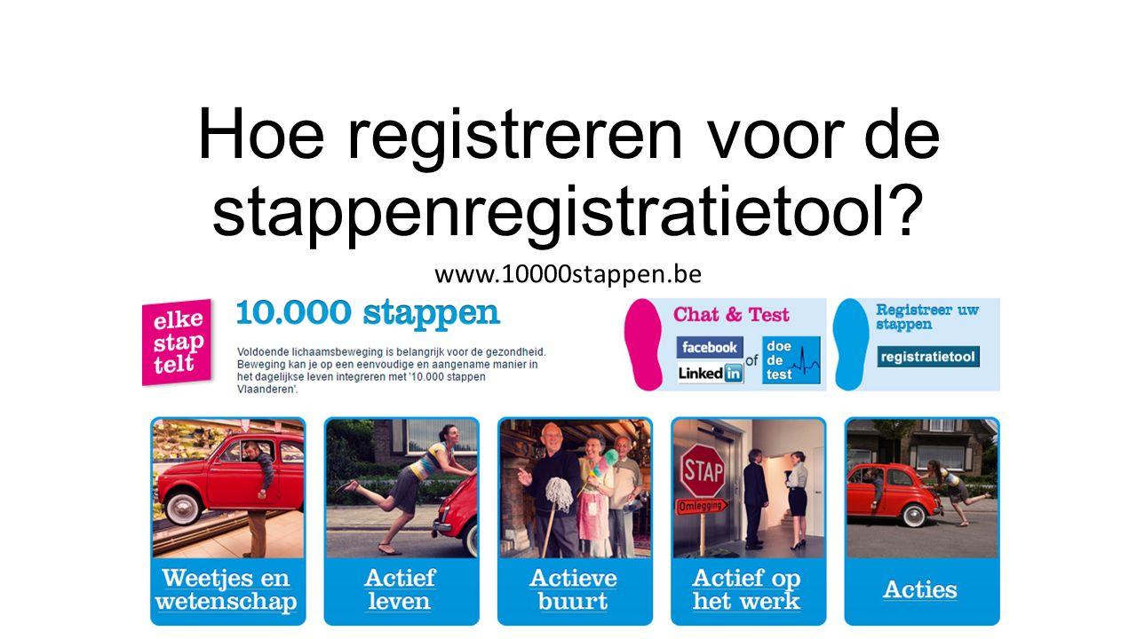 Hoe registreren voor de stappenregistratietool www.10000stappen.be