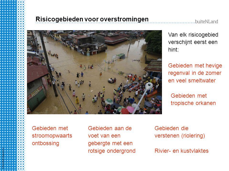 Risicogebieden voor overstromingen Van elk risicogebied verschijnt eerst een hint: Rivier- en kustvlaktes Gebieden aan de voet van een gebergte met ee