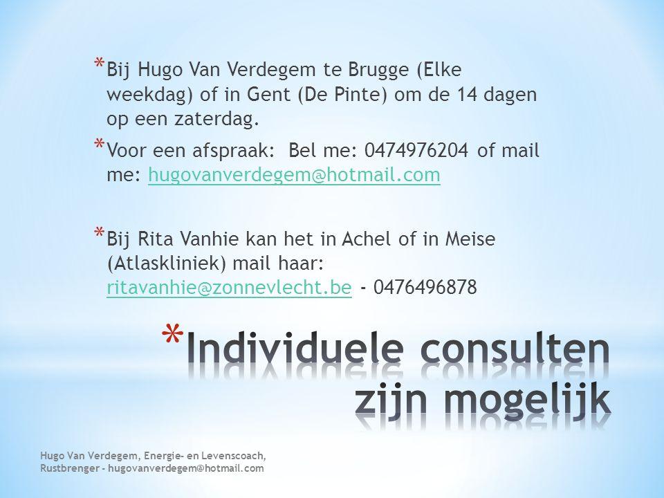 * Bij Hugo Van Verdegem te Brugge (Elke weekdag) of in Gent (De Pinte) om de 14 dagen op een zaterdag. * Voor een afspraak: Bel me: 0474976204 of mail