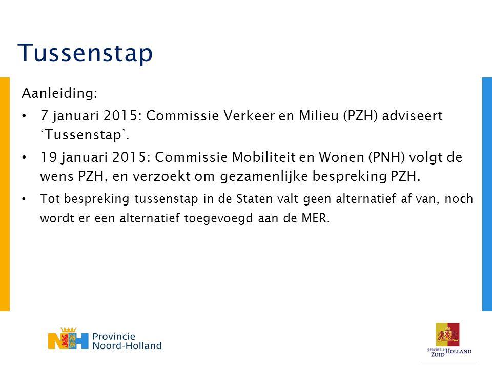 Aanleiding: 7 januari 2015: Commissie Verkeer en Milieu (PZH) adviseert 'Tussenstap'.