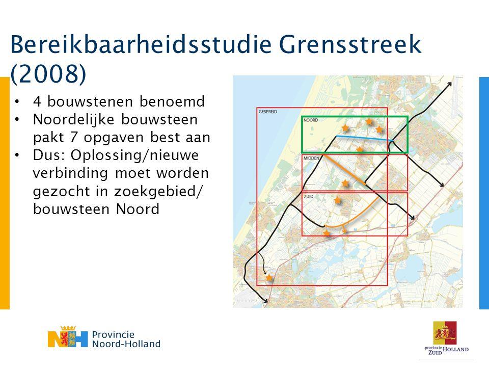 Bereikbaarheidsstudie Grensstreek (2008) 4 bouwstenen benoemd Noordelijke bouwsteen pakt 7 opgaven best aan Dus: Oplossing/nieuwe verbinding moet worden gezocht in zoekgebied/ bouwsteen Noord