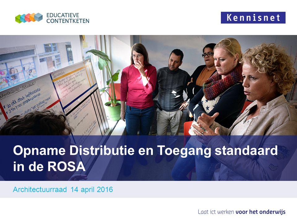 Opname Distributie en Toegang standaard in de ROSA Architectuurraad 14 april 2016