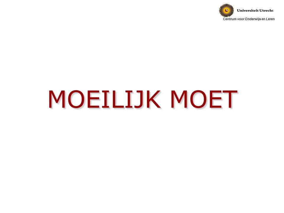 Centrum voor Onderwijs en Leren MOEILIJK MOET