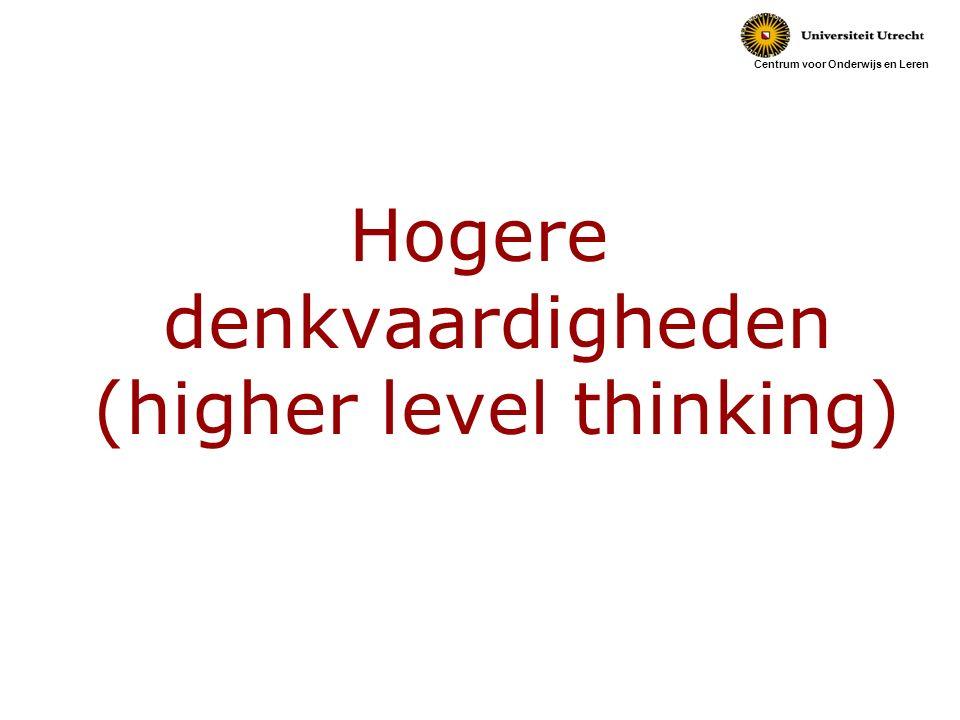 Centrum voor Onderwijs en Leren Hogere denkvaardigheden (higher level thinking)