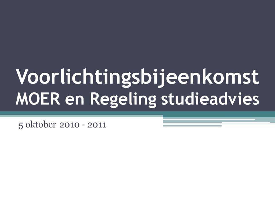 Voorlichtingsbijeenkomst MOER en Regeling studieadvies 5 oktober 2010 - 2011